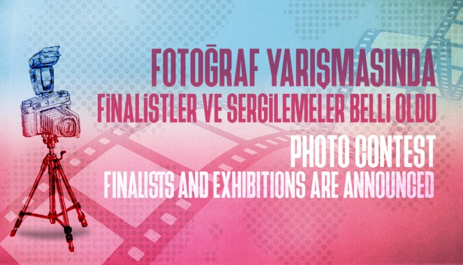 Fotoğraf Yarışmasında Finalist ve Sergilenmeler Belli Oldu